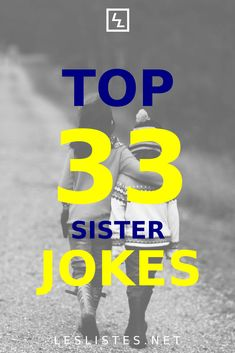 The bond with a sister is one that can never be broken. With that in mind, check out the top 33 sister jokes. #sister I Miss My Sister, Sister Day, Twin Sisters, Little Sisters, Sister Jokes, National Sisters Day, Famous Philosophers, Judging People, Halloween This Year