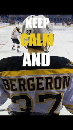 Keep Calm and Bergeron - Boston Bruins