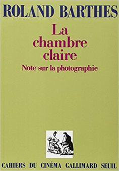 Amazon.fr - La Chambre claire : Note sur la photographie - Roland Barthes - Livres