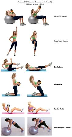 Postnatal Ab Workout - Works transverse abdominis for diastasis recti - Use 10 lbs medicine ball or weights (or your baby!), complete 15-20 reps of each exercise, repeat once or twice