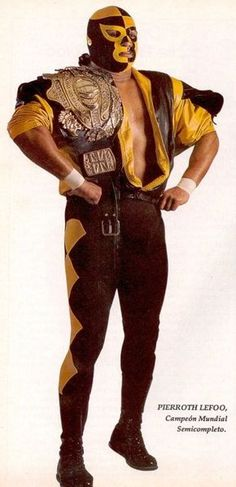 """My favorite """"luchador"""" of all time, he wrestled in Mexico, Japan, Puerto Rico and even in the WWF in the 90s."""