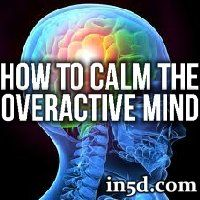 Calm Mind | How To Calm The Overactive Mind