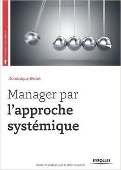 Amazon.fr - Manager par l'approche systémique by Dominique Bériot (2014-02-27)…