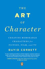 New book by David Corbett, excellent author and teacher of character development.