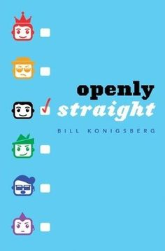 Openly Straight by Bill Konigsberg. Gay protagonist.