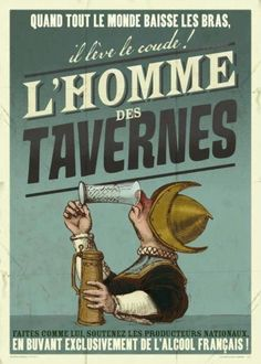 Locavore poster: he raises his elbow, the tavern man Auguste Derriere, Vintage Shop, In Vino Veritas, Good Jokes, Old Ads, Old Paper, Advertising Poster, Cool Posters, Vintage Advertisements