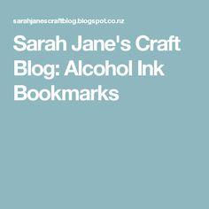 Sarah Jane's Craft Blog: Alcohol Ink Bookmarks