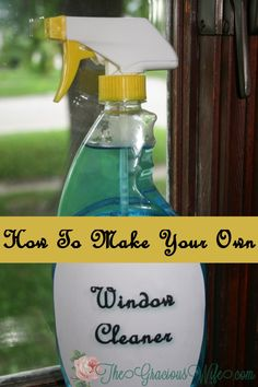 Save money by using this super simple recipe to make your own window cleaner. From TheGraciousWife.com