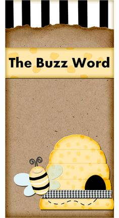 The BUZZ Word - Love this title for a word wall in a bee themed elementary classroom.  More ideas for a bee themed room on this site.