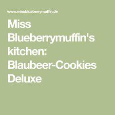 Miss Blueberrymuffin's kitchen: Blaubeer-Cookies Deluxe