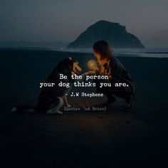 Be the person your dog thinks you are. J.W Stephens via (http://ift.tt/2CYZFqf)