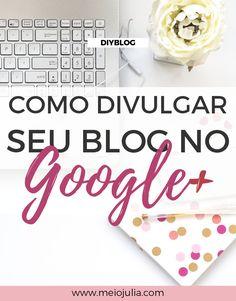 O Google+ é uma ferramenta muito poderosa e subestimada para divulgação de blogs e eu tenho certeza que com essas dicas você vai querer divulgar seu blog por lá e seguir os horários certinhos!