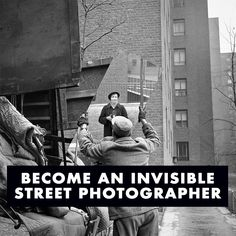 Learn how to Become an Invisible Street Photographer - Vivian Maier