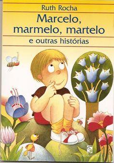 Marcelo, Marmelo, Martelo e Outras Histórias | 40 livros que vão fazer você morrer de saudades da infância