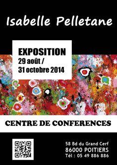 Nouvelle exposition : Centre de Conférence de Poitiers / du 29 août au 31 octobre ! New exhibition : Conference Center of Poitiers / from August 29 th till October 31 st ! www.isabellepelletane.com