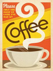 Shut Up Until I've Had My Coffee -