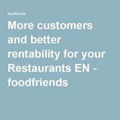 More customers and better rentability for Restaurants EN - foodfriends