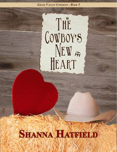 The Cowboy's New Heart - contemporary western romance, number 5 in the Grass Valley Cowboy's series.