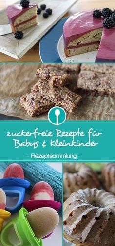 Zuckerfreie Rezepte für Babys und Kleinkinder. Gesunde Alternativen zu Kuchen und Muffins ohne Zucker.