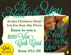 """""""It Had To Be You"""" by Susan May Warren is the newest book in her Christiansen Family series. Enter to win a $100 Visa card and download the free book club kit. Winner announced on Susan's blog on 4/1."""
