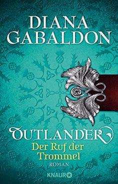 Outlander - Der Ruf der Trommel: Roman (Die Outlander-Saga) von [Gabaldon, Diana]