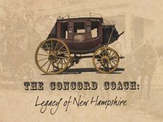 Video -  The Concord Coach: Legacy of New Hampshire - An original documentary created by the Abbot-Downing Historical Society