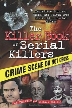 Read Book: The Killer Book of Serial Killers, Incredible Stories, Facts and Trivia from the World of Serial Killers (The Killer Books) - Reading Free eBook / PDF Free Pdf Books, Free Ebooks, Good Books, Books To Read, Buy Books, True Crime Books, John Kerry, Serial Killers, Love Book