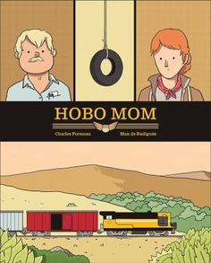 Hobo mom by Charles Forsman. (Seattle, Washington : Fantagraphics Books, Inc. Any Book, Book 1, Charles Forsman, Reading Online, Books Online, Jack Kerouac, Free Pdf Books, Storytelling, Toms