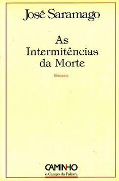 """José Saramago - """"As Intermitências da Morte"""" (2005)"""