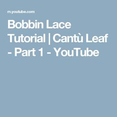 Bobbin Lace Tutorial | Cantù Leaf - Part 1 - YouTube