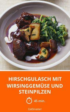 Hirschgulasch mit Wirsinggemüse und Steinpilzen - smarter - Zeit: 45 Min. | eatsmarter.de