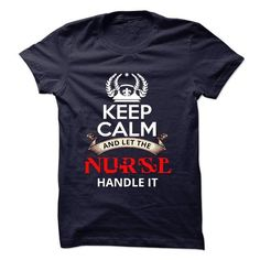 Cool Keep Calm and Let Nurse handle it Shirts & Tees