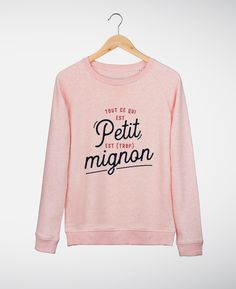 Sweatshirt Femme Tout ce qui est Petit Rose chine by Madame TSHIRT
