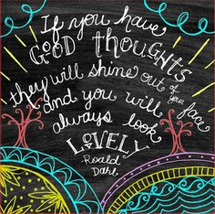 Chalkboard Art-If You Have Good Thoughts