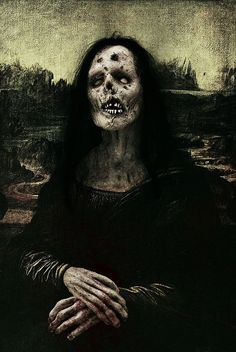 Mona Lisa Zombie, it's classy yet creepy. Arte Zombie, Zombie Art, Zombies, Creepy Art, Scary, Games Zombie, La Madone, Mona Lisa Parody, Tachisme
