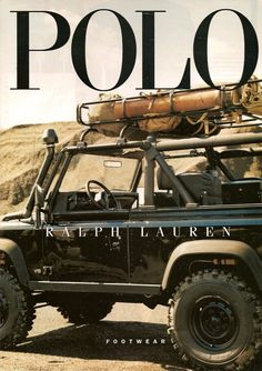 Black Land Rover Defender 90 in an old Polo ad- shows the original idea of Ralph Lauren, taking working man clothes and turning it into luxury Tata Motors, Defender 90, Land Rover Defender, Jeep Willys, Jeep Wrangler, M Bmw, Gp F1, Vw Camping, Best 4x4