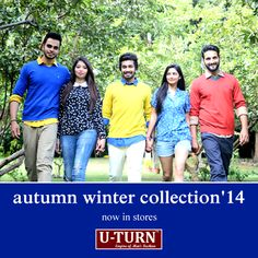 Keep your wardrobe ready! The autumn winter collection'14 now in Stores.  Shop at your nearest U TURN store.