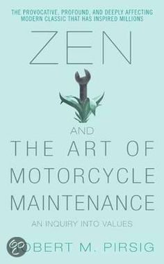 Robert M. Pirsig - Zen and the Art of Motorcycle Maintenance