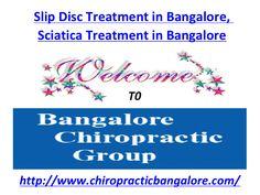 Slip Disc Treatment in Bangalore, Sciatica Treatment.pptx