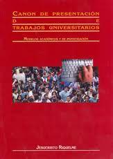 Canon de presentación de trabajos universitarios. Modelos académicos y de investigación / Jesucristo Riquelme. http://encore.fama.us.es/iii/encore/record/C__Rb1837604?lang=spi