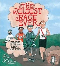 Review of Meghan McCarthy's The Wildest Race Ever: The Story of the 1904 
