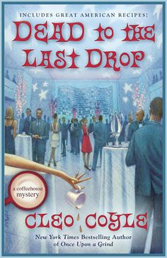 New from @CleoCoyle in December DEAD TO THE LAST DROP. Fun cover!!