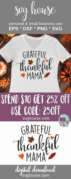 Grateful Thankful Mama SVG Cut Files For Silhouette and Cricut #svg #svgcutfile #cricut #cutfiles #craft #crafts #craftideas #crafts #handmade #homemade #homemadegifts #heattransfervinyl #vinylprojects #cricutprojects #harvest #fall #falldecor #pumpkin #pumpkindecor #pumpkins #thanksgiving #autumn #leaves #pumpkinspice