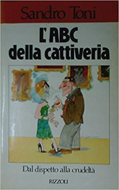Amazon.it: L'ABC della cattiveria - Sandro Toni - Libri