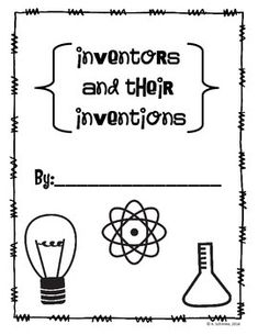 INVENTORS AND INVENTIONS UNIT: STUDENT RESEARCH BOOK AND MORE -