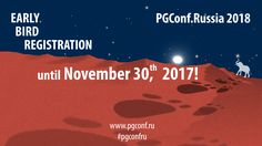 PGConf.Russia 2018 | Early bird registration until November 30th, 2017!