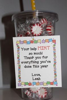 Cute gift idea for parent volunteer or Teacher Assistant. I'd use York Peppermint Patties or make Andes Mints.