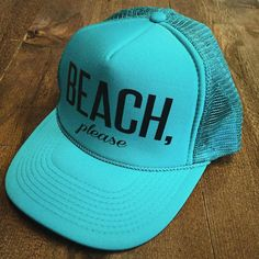 BEACH PLEASE Funny Snapback Trucker Hat One Size by everfitte.   Or another bright and colorful hat would be good instead also!