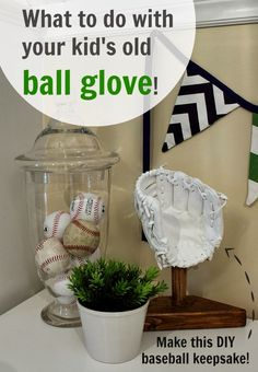 Save your old ball glove and make a neat art piece out of it that you can display in your kids rooms or your family room!