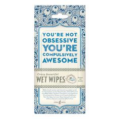 Crazy Beautiful Wet Wipes embodies the best friend characteristic, yes, the sarcastic, witty, slightly offensive, but comforting to have around best friend. Blue Q's range of wet wipes are as Beautiful and Crazy as the name suggests, with fun witty copy, beautiful fabric patterns, old illustrations and typography.